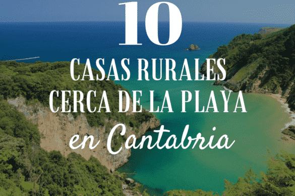 10 casas rurales cerca de la playa en Cantabria