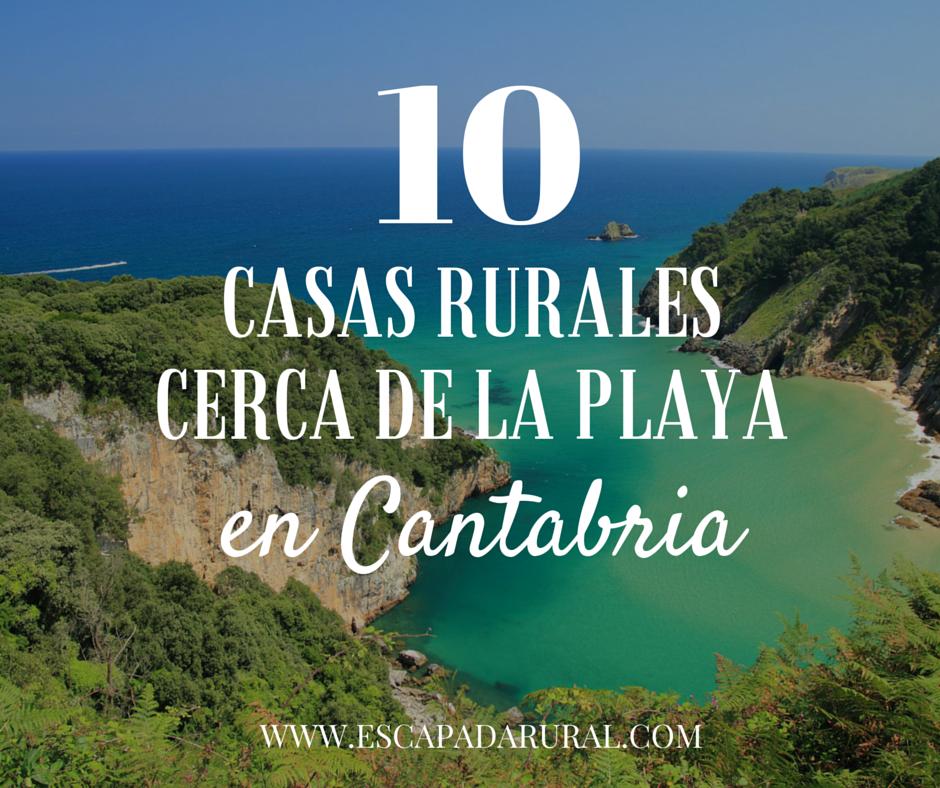10 casas rurales cerca de la playa en cantabria - Casa rural cerca de siguenza ...