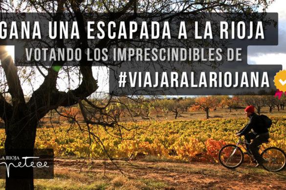 Gana una ficha Completa Plus votando los imprescindibles de #viajaralariojana