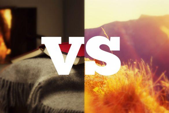 Lucha de planes: ¿escoges estar a gustito o ir en busca de aventuras?